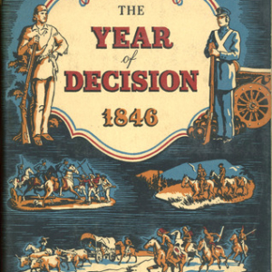 The Year of decision: 1846